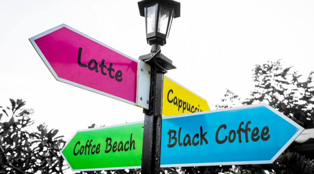 Directions pointing to different types of coffee.