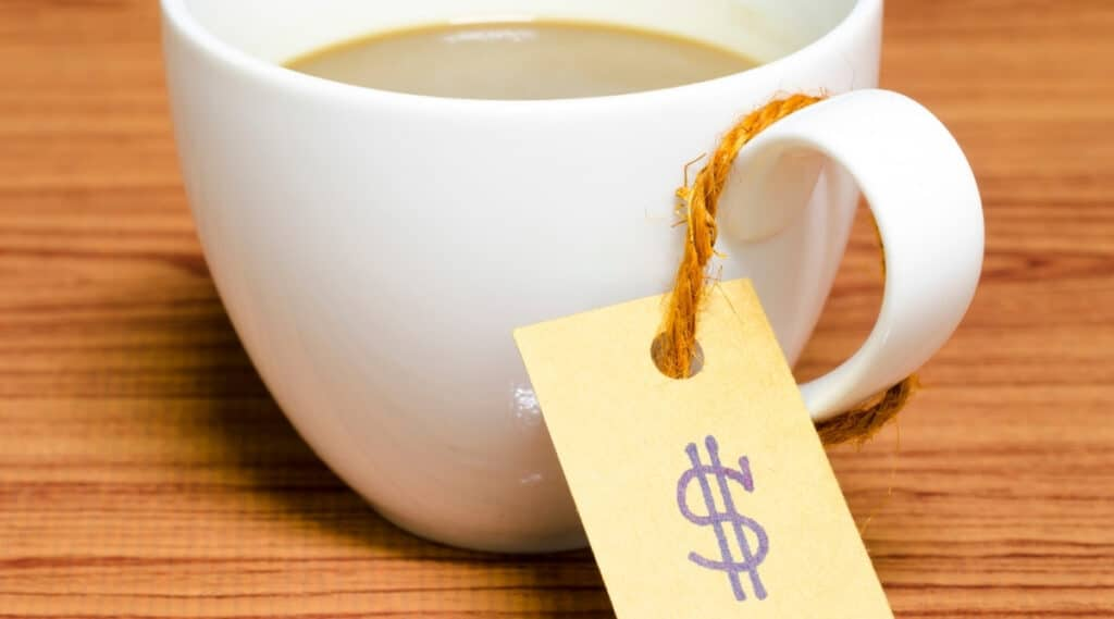 Price tag on your cup of coffee.
